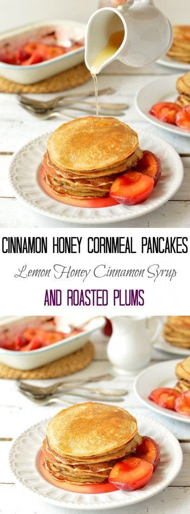 Cinnamon honey cornmeal pancakes with lemon honey cinnamon syrup and roasted plums - Domestic Gothess