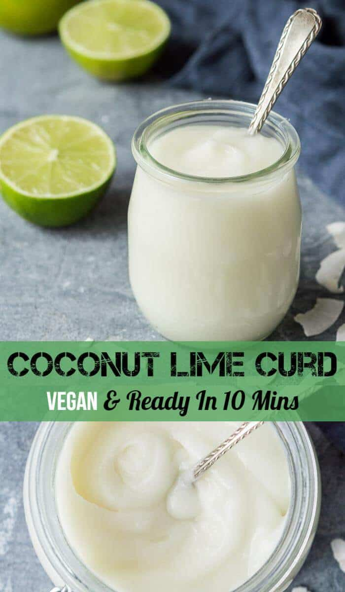 Coconut lime curd - this amazing vegan fruit curd is rich, smooth and creamy, easy to make and tastes like Summer in a jar. Ready in under 10 minutes. #vegan #fruitcurd #eggless #dairyfree #eggfree #plantbased #breakfast #brunch